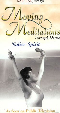 Moving Meditations Through Dance: Native Spirit