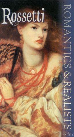 Romantics and Realists: Rossetti