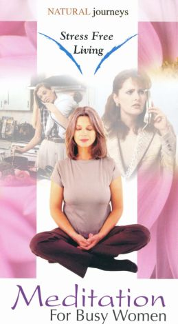 Stress Free Living: Meditation For Busy Women