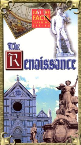 Just the Facts: The Renaissance