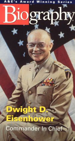Biography: Dwight D. Eisenhower - Commander in Chief
