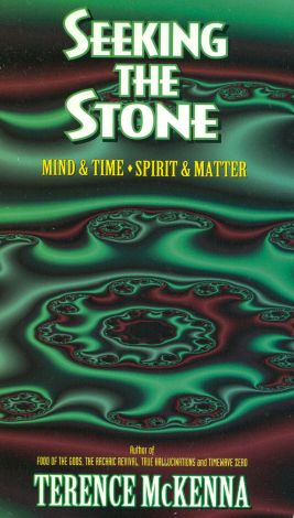 Seeking the Stone: Mind & Time, Spirit & Matter