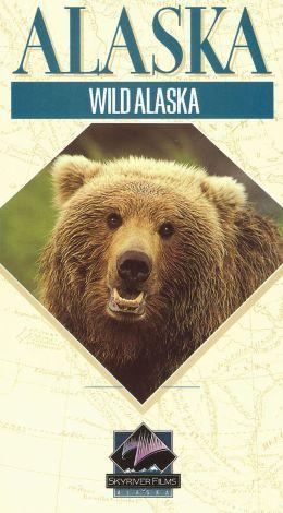 Alaska: Wild Alaska