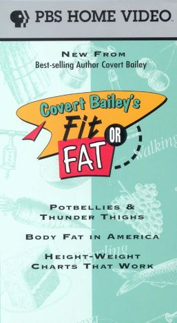 Covert Bailey's Fit or Fat