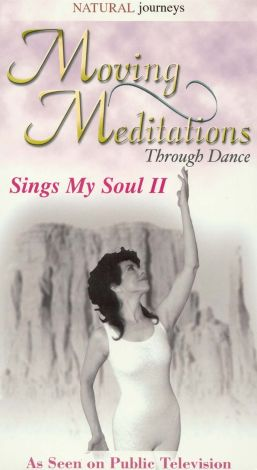 Moving Meditations Through Dance: Sings My Soul, Vol. 2