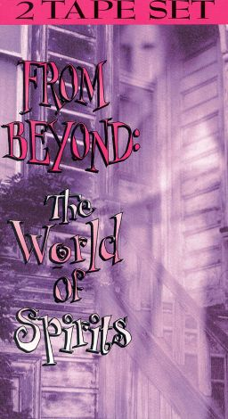 From Beyond: The World of Spirits