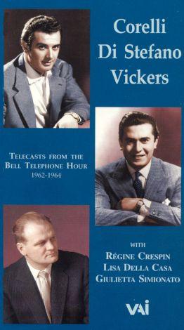 Bell Telephone Hour Telecasts, 1962-1964: Corelli, Di Stefano, Vickers