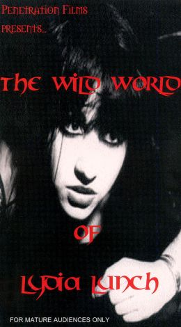 Lydia Lunch: The Wild World of Lydia Lunch