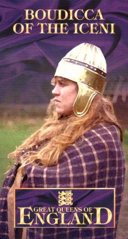 Great Queens of England: Boudicca of the Iceni