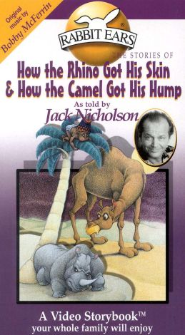 How the Rhinoceros Got His Skin & How the Camel Got His Hump