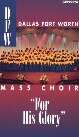 DFW Mass Choir: For His Glory