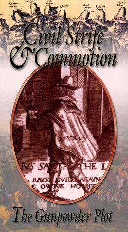 Civil Strife & Commotion: The Gunpowder Plot