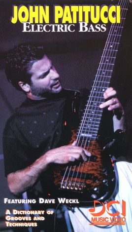 John Patitucci: Electric Bass, Part 1 - A Dictionary of Grooves and Techniques