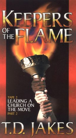 T.D. Jakes: Keepers of the Flame, Tape 2 - Leading a Church on the Move 2