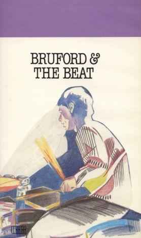 Bill Bruford: Bruford & the Beat