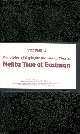 Nelita True at Eastman, Vol. 4: Principles of Style for the Young Pianist