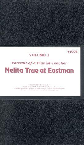 Nelita True at Eastman, Vol. 1: Portrait of a Pianist-Teacher