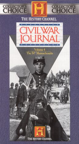 Civil War Journal : Glory: The Real Story of the 54th Massachusetts
