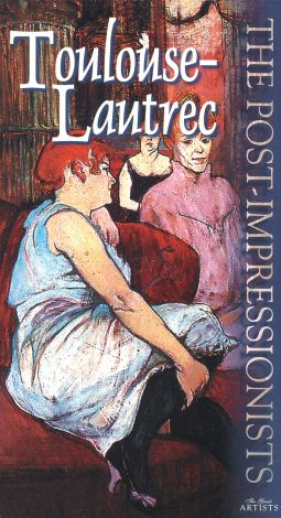 The Post-Impressionists: Toulouse-Lautrec