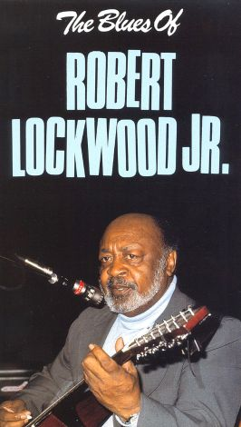 Robert Lockwood Jr.: The Blues of Robert Lockwood, Jr.