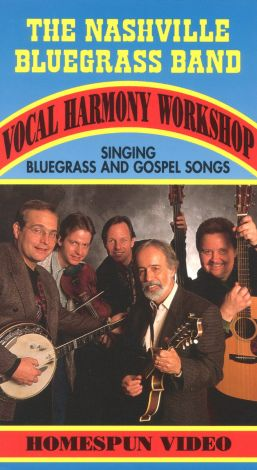 The Nashville Bluegrass Band: Vocal Harmony Workshop - Singing Bluegrass and Gospel Songs