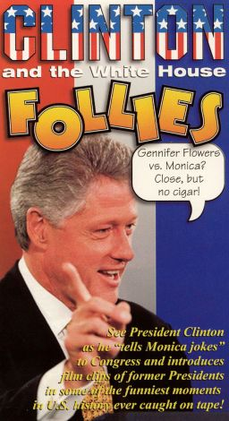 Clinton and the White House Follies