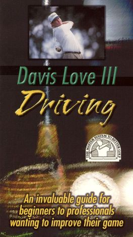 The Master System to Better Golf: Davis Love III on Driving