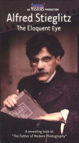 Alfred Stieglitz: The Eloquent Eye