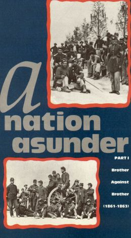 A Nation Asunder, Part 1: Brother Against Brother (1861-1863)