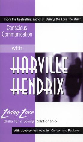 Living Love: Conscious Communication with Harville Hendrix