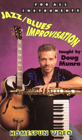 Doug Munro: Jazz/Blues Improvisation for All Instruments