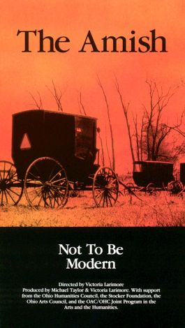 The Amish: Not to be Modern