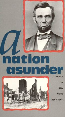 A Nation Asunder, Part 2: The Tide Turns (1863-1865)