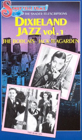 Dixieland Jazz, Vol. 1: The Snader Telescriptions - The Bobcats & Jack Teagarden
