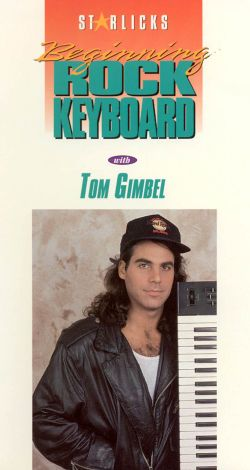 Tom Gimbel: Beginning Rock Keyboard