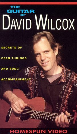 The Guitar of David Wilcox: Secrets of Open Tunings and Song Accompaniment