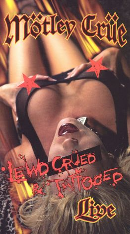 Motley Crue: Lewd, Crued & Tattooed