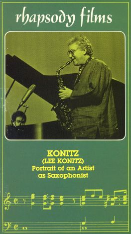 Lee Konitz: Portrait of an Artist as Saxophonist