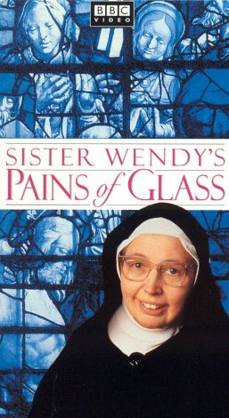 Pains of Glass with Sister Wendy