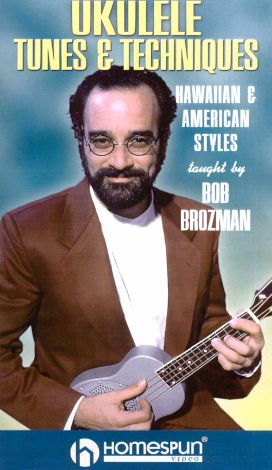Bob Brozman: Ukulele Tunes & Techniques: Hawaiian & American Styles