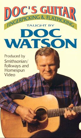 Doc Watson: Doc's Guitar - Fingerpicking and Flatpicking