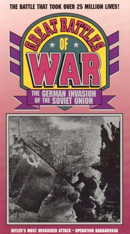 Great Battles of War: The German Invasion of the Soviet Union