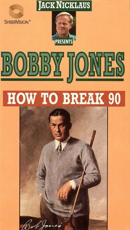Bobby Jones: How I Play Golf - How to Break 90