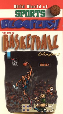 The Wild World of Sports Bloopers: The Best of Basketball Bloopers