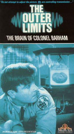 The Outer Limits : The Brain of Col. Barham