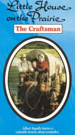 Little House on the Prairie : The Craftsman