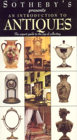 Sotheby's Presents: An Introduction to Antiques, Vol. 1 - Introduction