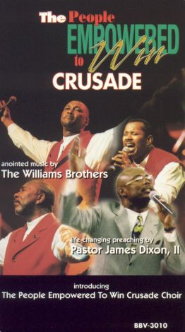 The Williams Brothers and Pastor James Dixon: The People Empowered to Win Crusade