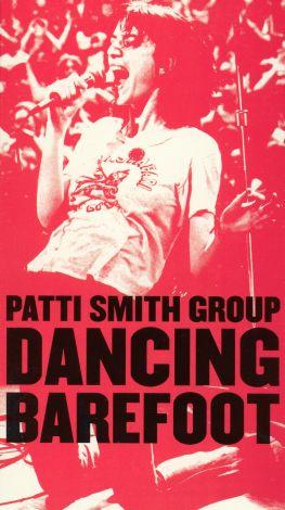 Patti Smith Group: Dancing Barefoot