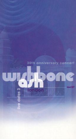 Wishbone Ash: Live - 30th Anniversary Concert